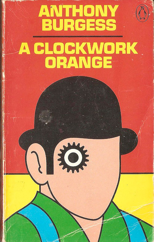 "ORIGINAL ""A CLOCKWORK ORANGE"" BOOK COVER | WeBringJustice"